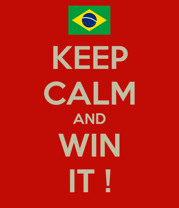 KEEP CALM AND WIN IT !