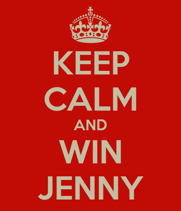 KEEP CALM AND WIN JENNY