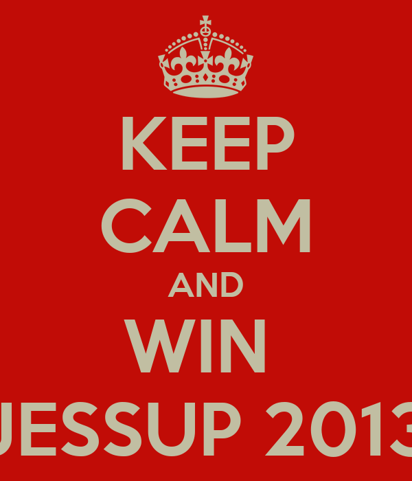KEEP CALM AND WIN  JESSUP 2013
