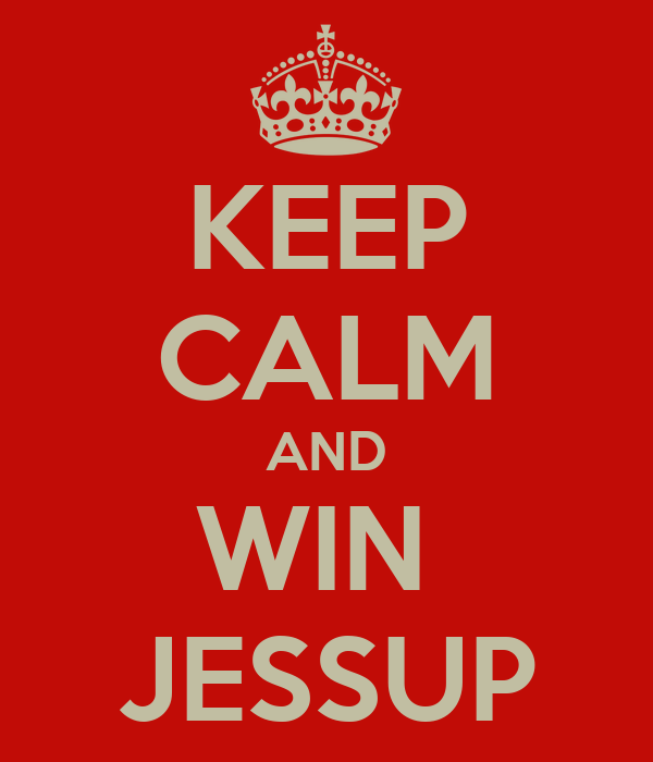 KEEP CALM AND WIN  JESSUP