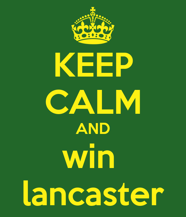 KEEP CALM AND win  lancaster