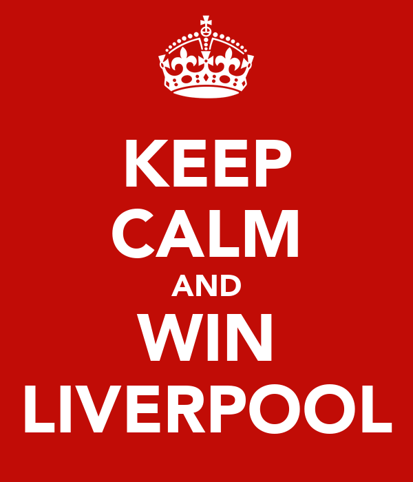 KEEP CALM AND WIN LIVERPOOL