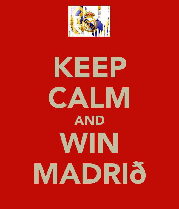 KEEP CALM AND WIN MADRIð