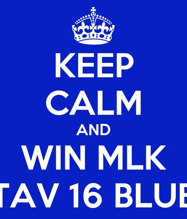 KEEP CALM AND WIN MLK TAV 16 BLUE