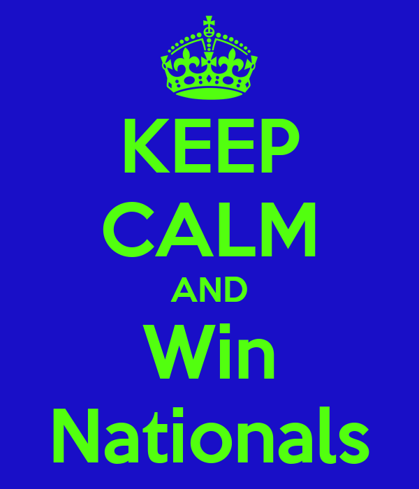 KEEP CALM AND Win Nationals