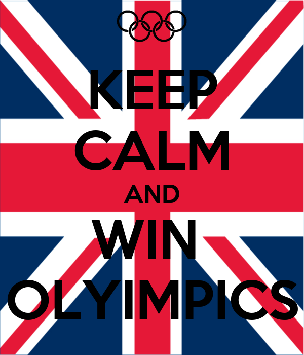 KEEP CALM AND WIN  OLYIMPICS