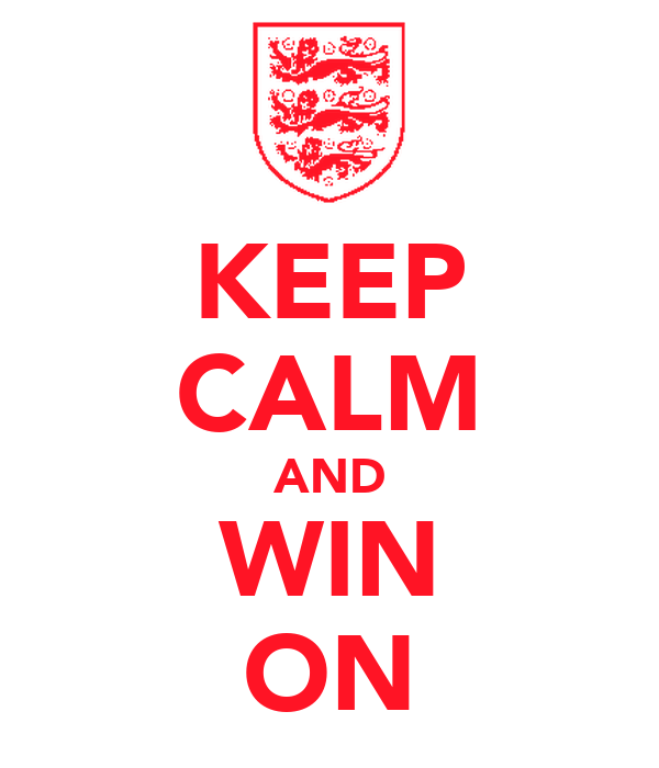 KEEP CALM AND WIN ON