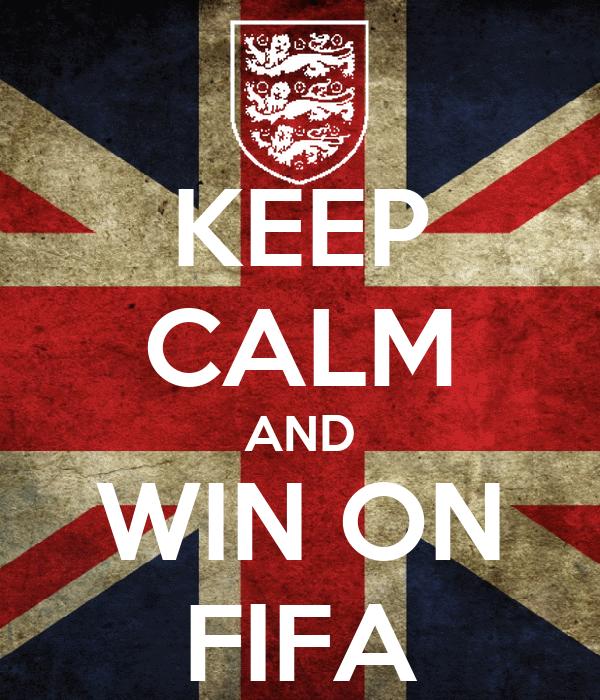 KEEP CALM AND WIN ON FIFA