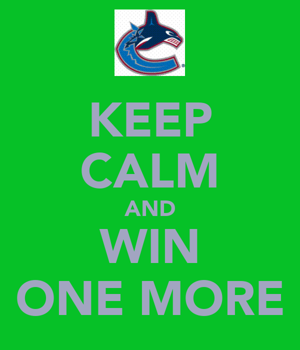 KEEP CALM AND WIN ONE MORE