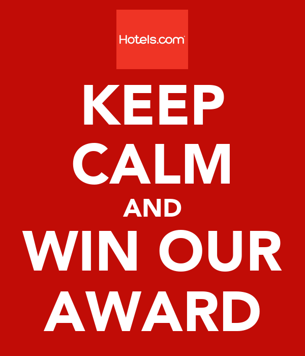 KEEP CALM AND WIN OUR AWARD