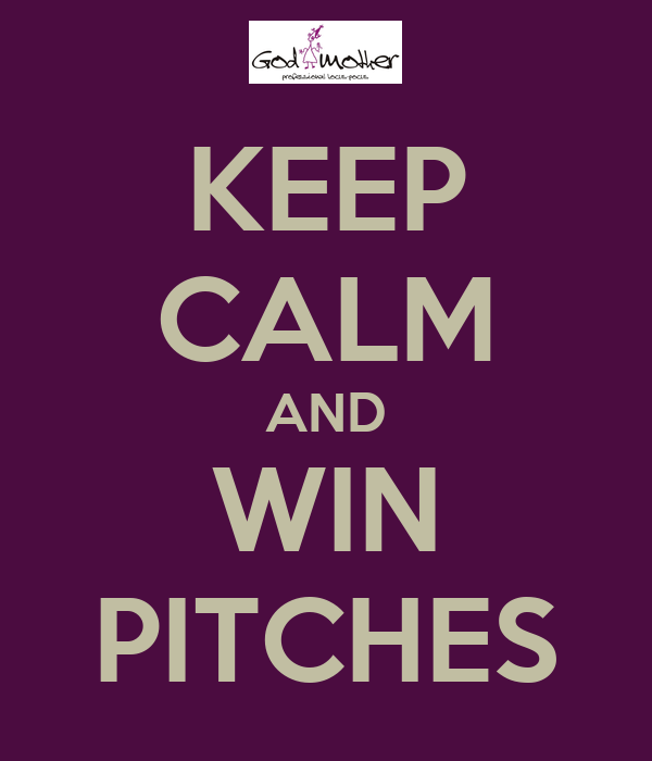 KEEP CALM AND WIN PITCHES