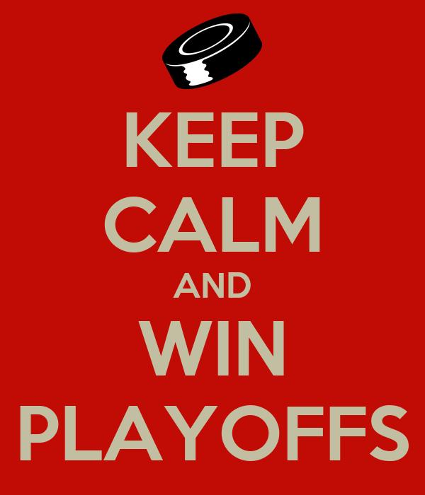 KEEP CALM AND WIN PLAYOFFS