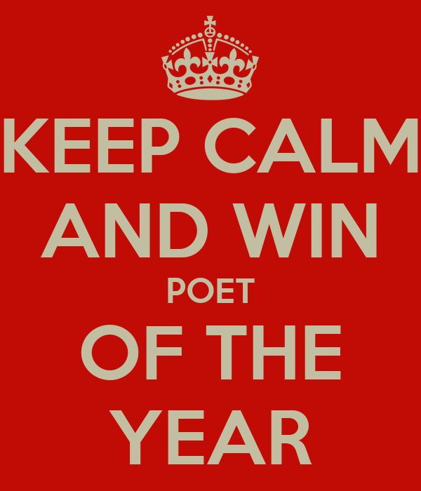 KEEP CALM AND WIN POET OF THE YEAR
