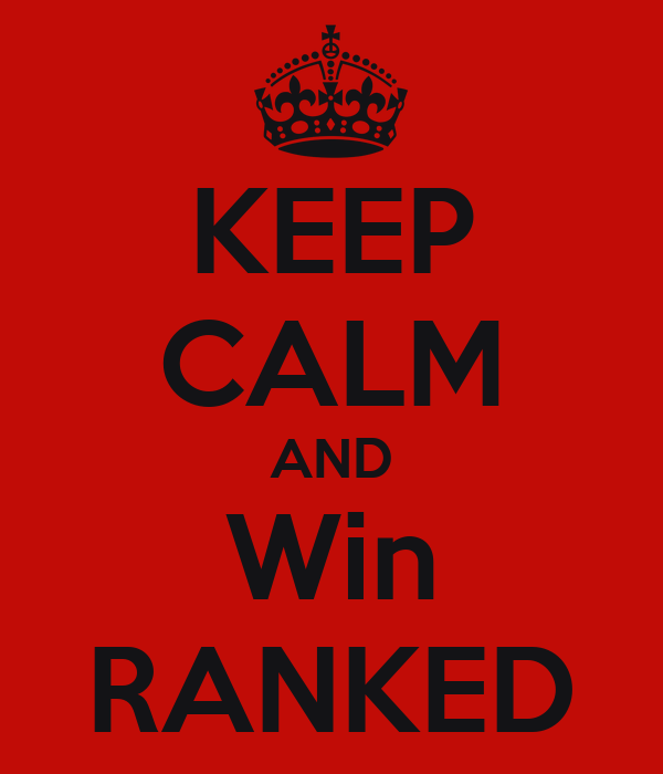 KEEP CALM AND Win RANKED