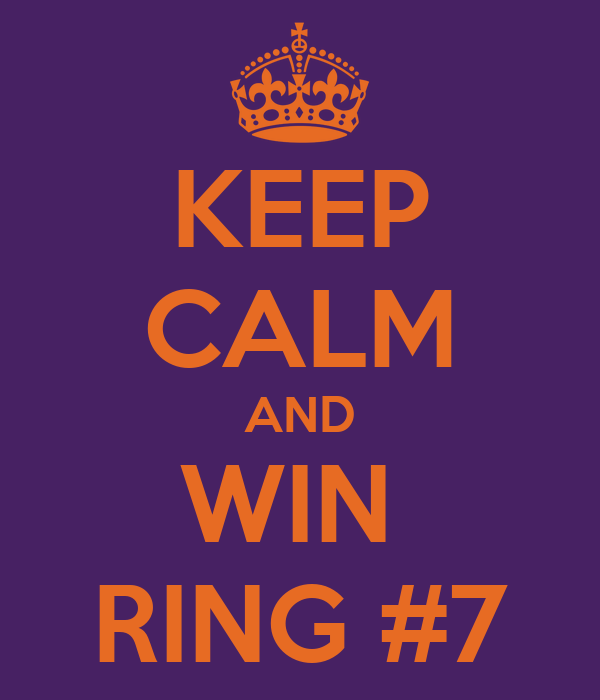 KEEP CALM AND WIN  RING #7