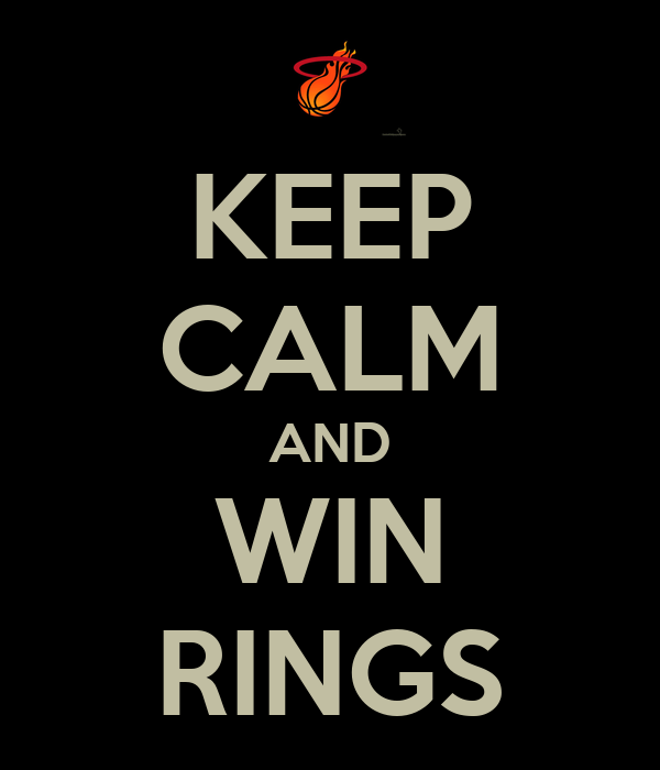 KEEP CALM AND WIN RINGS