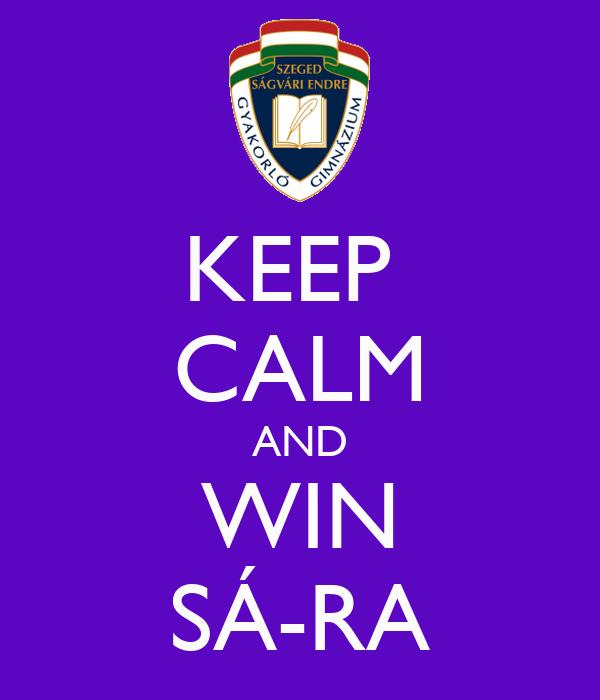 KEEP  CALM AND WIN SÁ-RA