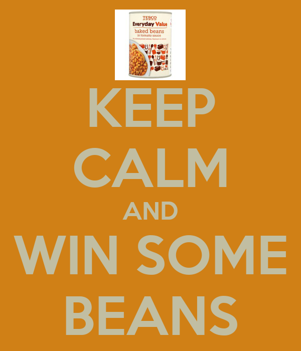 KEEP CALM AND WIN SOME BEANS