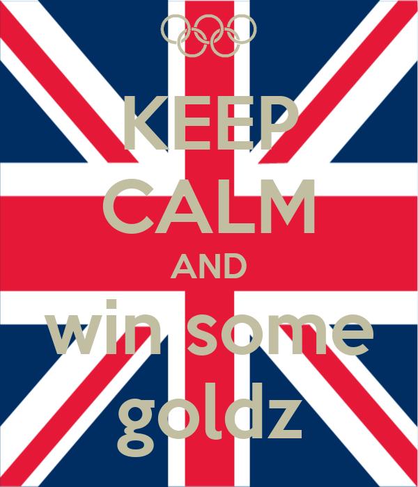 KEEP CALM AND win some goldz