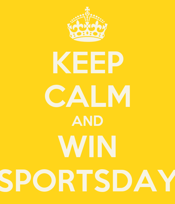 KEEP CALM AND WIN SPORTSDAY