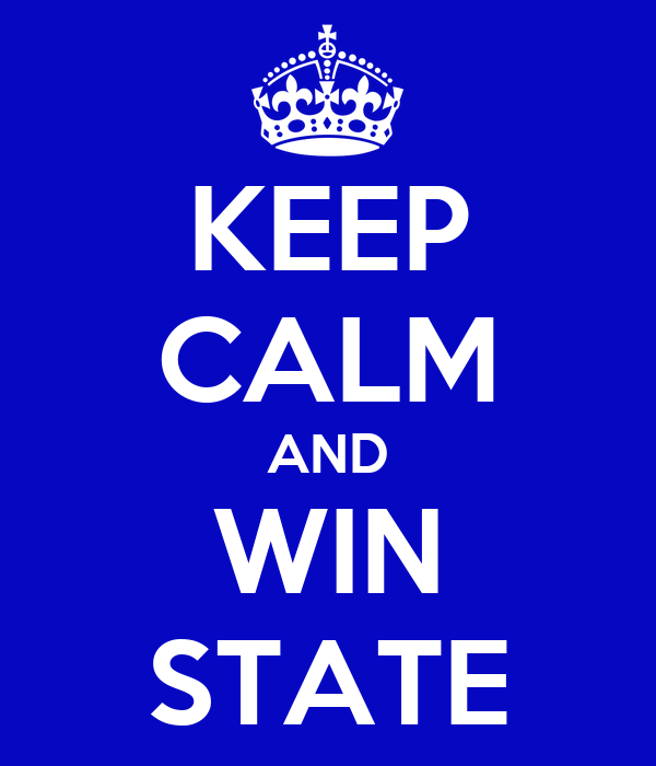 KEEP CALM AND WIN STATE