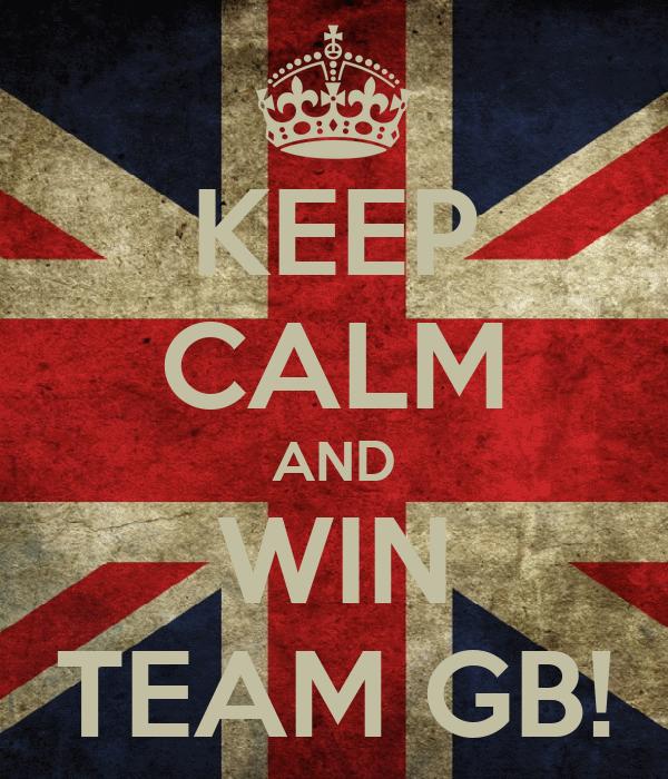 KEEP CALM AND WIN TEAM GB!