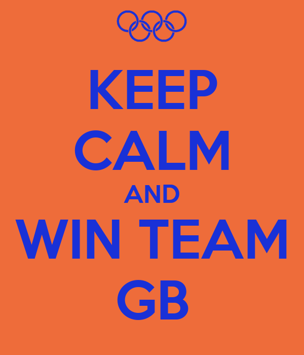 KEEP CALM AND WIN TEAM GB