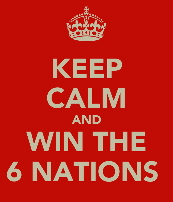 KEEP CALM AND WIN THE 6 NATIONS