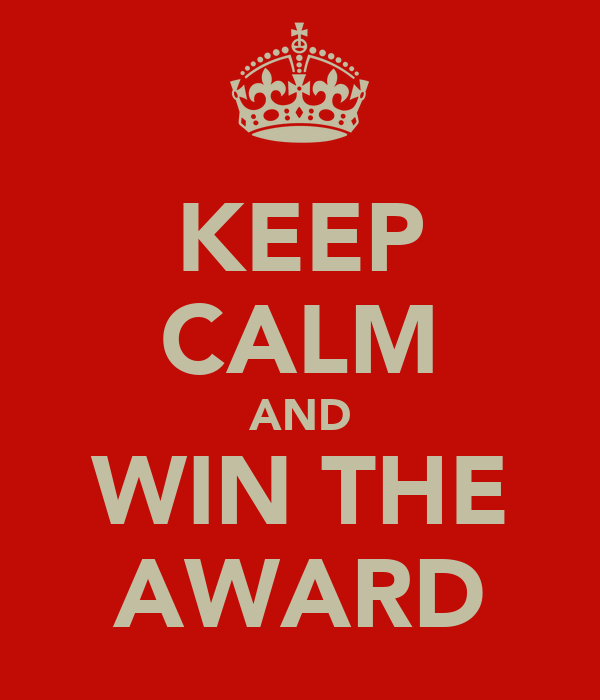 KEEP CALM AND WIN THE AWARD