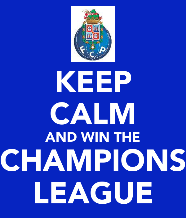 KEEP CALM AND WIN THE CHAMPIONS LEAGUE