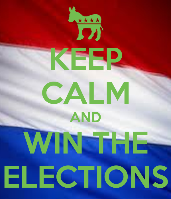KEEP CALM AND WIN THE ELECTIONS