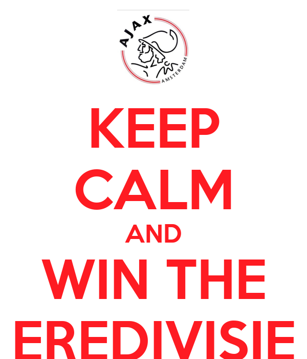 KEEP CALM AND WIN THE EREDIVISIE