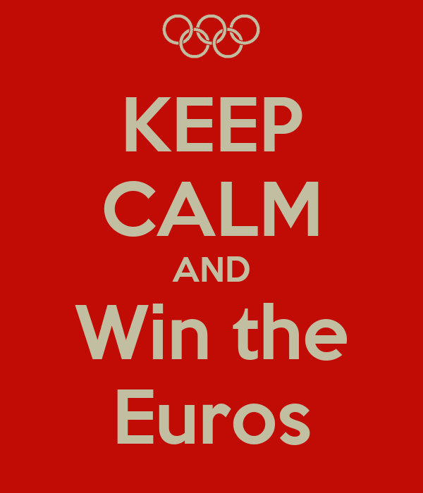 KEEP CALM AND Win the Euros