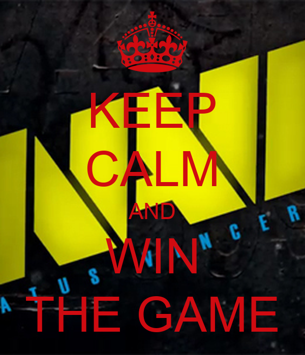 KEEP CALM AND WIN THE GAME