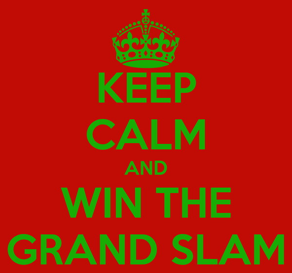 KEEP CALM AND WIN THE GRAND SLAM