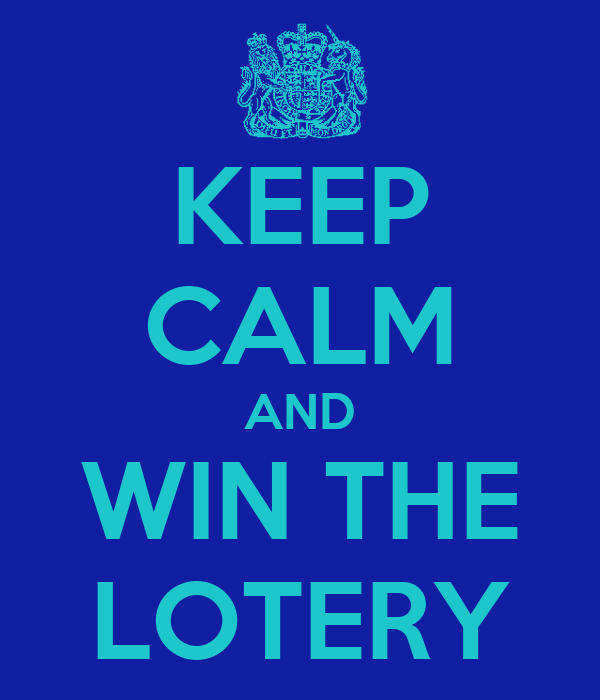 KEEP CALM AND WIN THE LOTERY