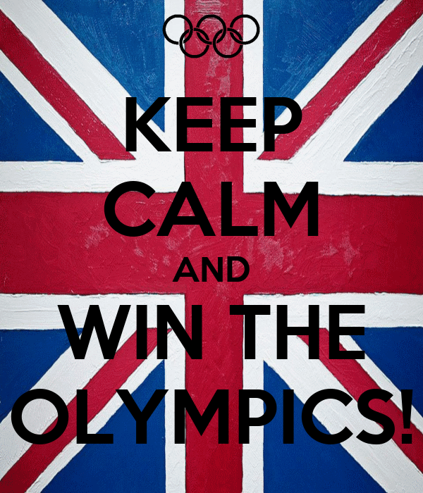 KEEP CALM AND WIN THE OLYMPICS!