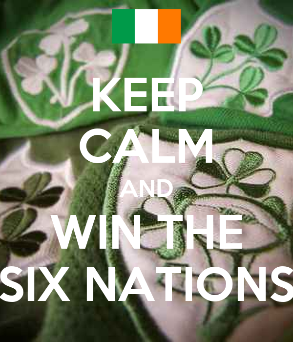 KEEP CALM AND WIN THE SIX NATIONS