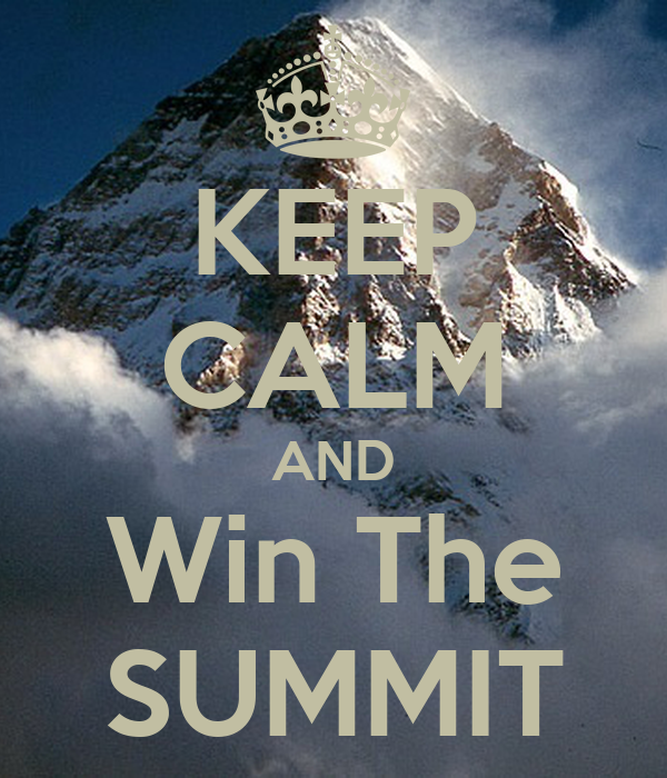 KEEP CALM AND Win The SUMMIT