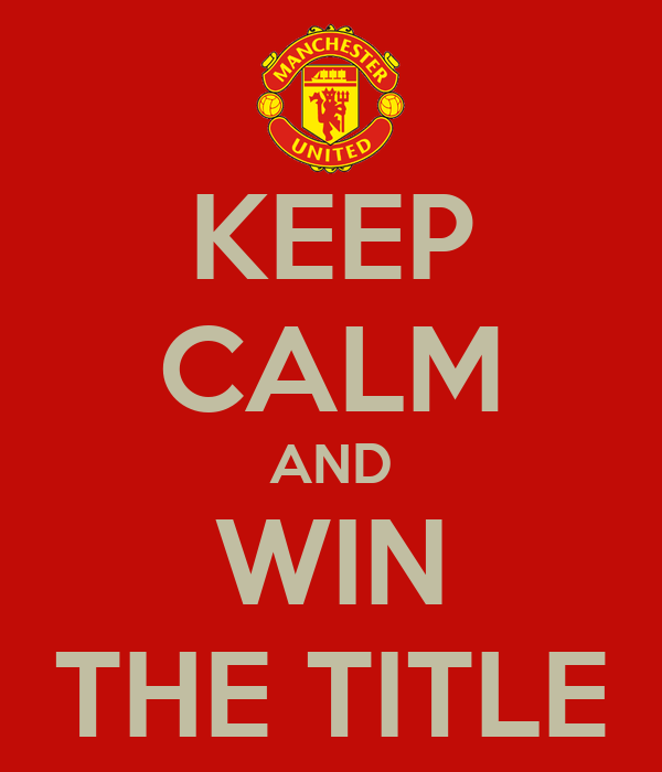 KEEP CALM AND WIN THE TITLE