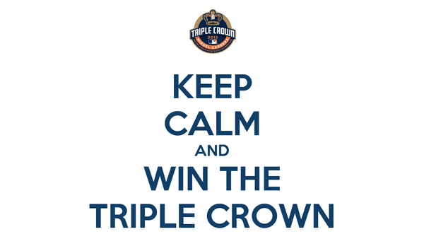 KEEP CALM AND WIN THE TRIPLE CROWN