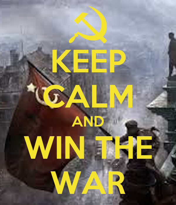 KEEP CALM AND WIN THE WAR