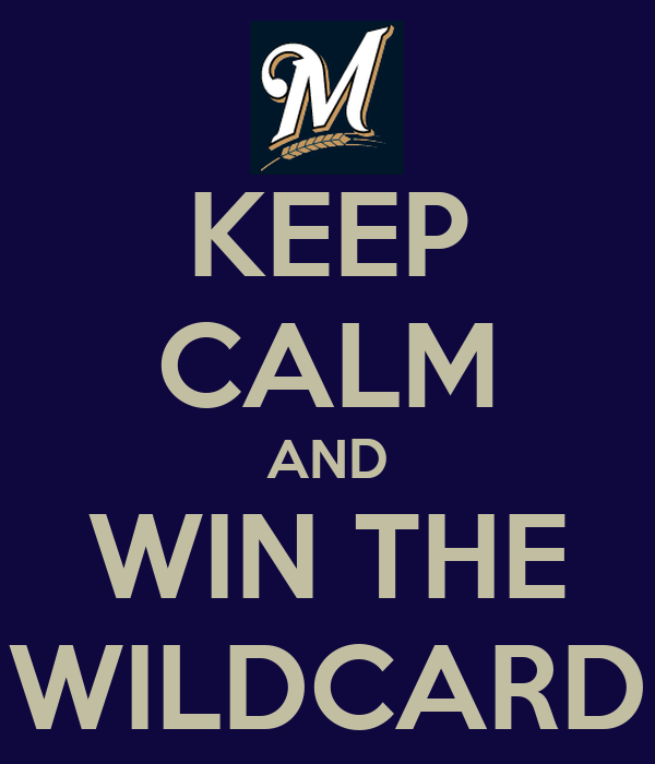 KEEP CALM AND WIN THE WILDCARD