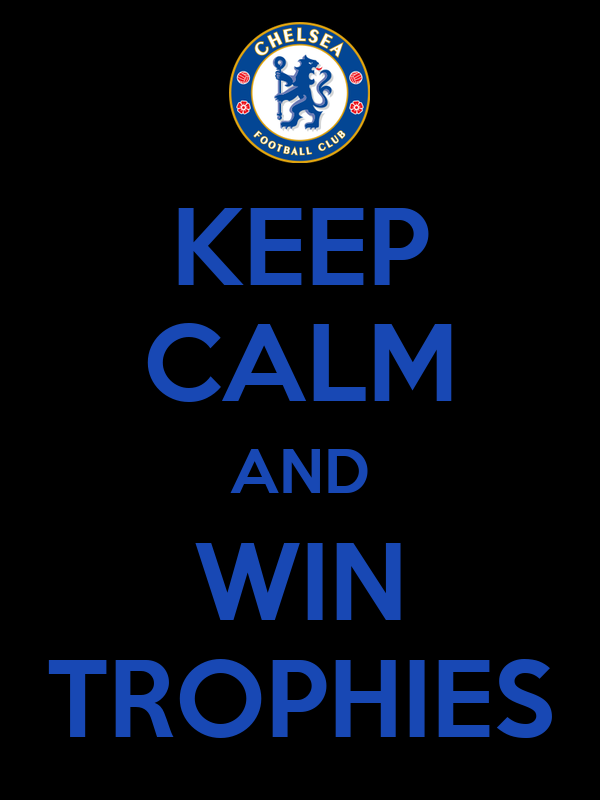 KEEP CALM AND WIN TROPHIES