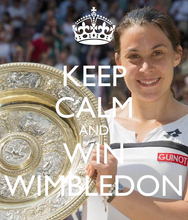 KEEP CALM AND WIN WIMBLEDON