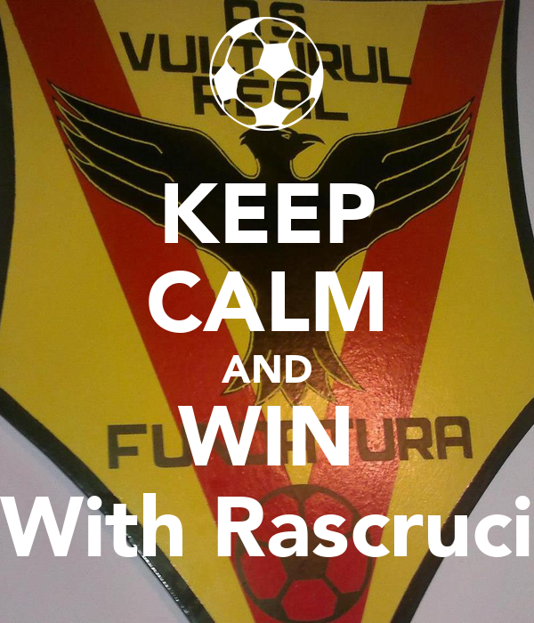 KEEP CALM AND WIN With Rascruci