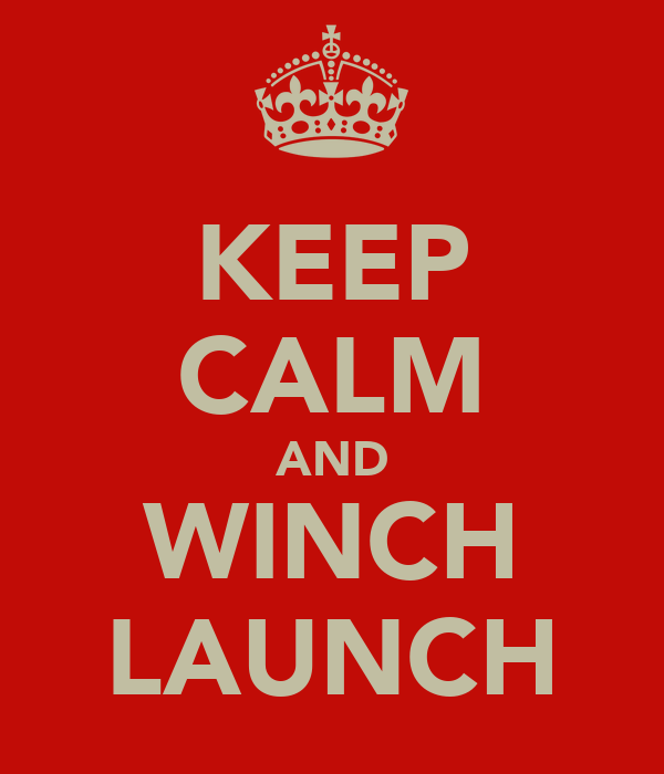 KEEP CALM AND WINCH LAUNCH