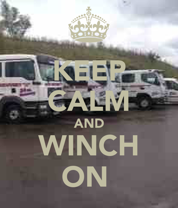 KEEP CALM AND WINCH ON
