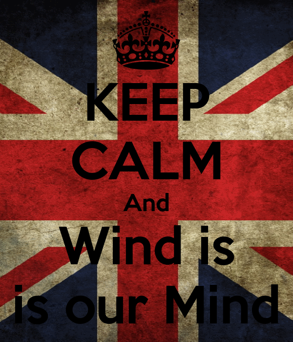 KEEP CALM And Wind is is our Mind