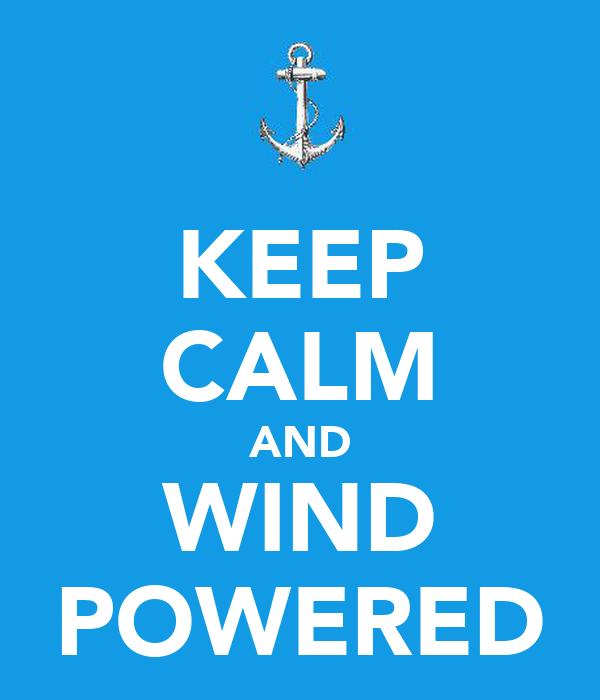 KEEP CALM AND WIND POWERED